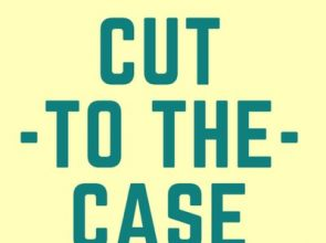 Cut to the Case